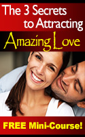 The 3 Secrets to Attracting Amazing Love